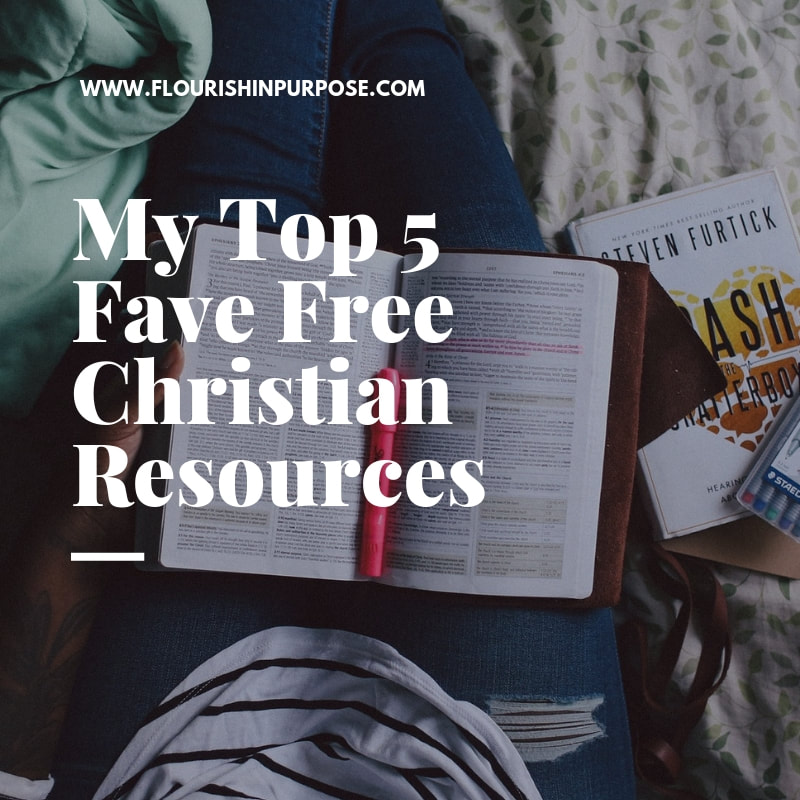 My Top 5 Fave Free Christian Resources (Part 1) - Flourish In Purpose